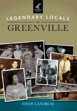 Legendary Locals of Greenville South Carolina (Paperback)