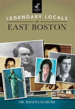 Legendary Locals of East Boston, Massachusetts (Paperback)