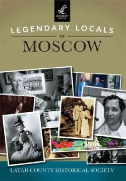 Legendary Locals of Moscow, Idaho (Paperback)