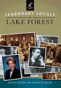 Legendary Locals of Lake Forest Illinois (Paperback)