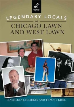 Legendary Locals of Chicago Lawn and West Lawn (Paperback)