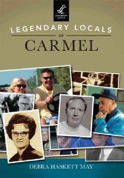 Legendary Locals of Carmel (Paperback)