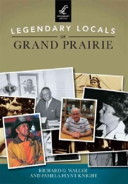 Legendary Locals of Grand Prairie (Paperback)