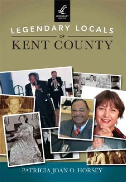 Legendary Locals of Kent County, Maryland (Paperback)