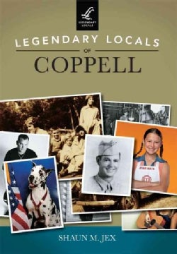 Legendary Locals of Coppell Texas (Paperback)