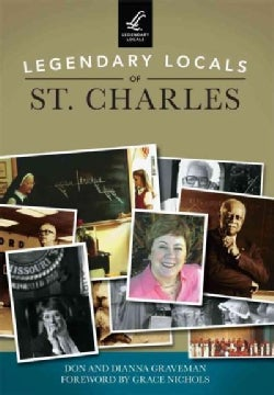 Legendary Locals of St. Charles, Missouri (Paperback)