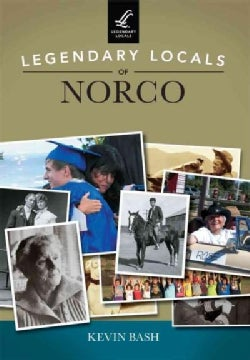 Legendary Locals of Norco, California (Paperback)