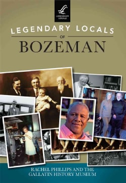 Legendary Locals of Bozeman (Paperback)