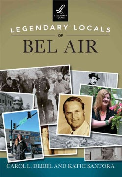 Legendary Locals of Bel Air (Paperback)