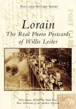 Lorain: The Real Photo Postcards of Willis Leiter (Paperback)