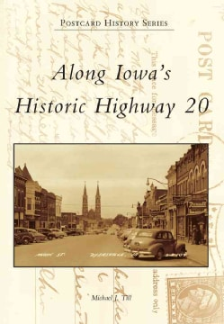 Along Iowa's Historic Highway 20 (Paperback)