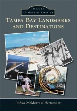 Tampa Bay Landmarks and Destinations (Paperback)