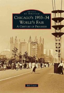 Chicago's 1933-34 World's Fair: A Century of Progress (Paperback)