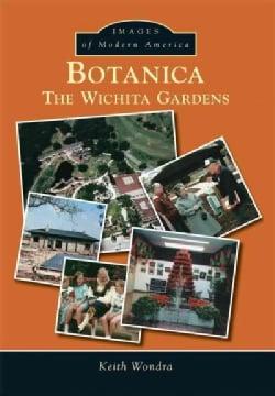 Botanica: The Wichita Gardens (Paperback)
