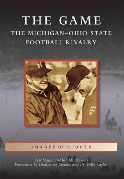 The Game: The Michigan-Ohio State Football Rivalry (Paperback)