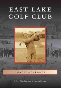 East Lake Golf Club (Paperback)
