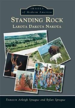 Standing Rock: Lakota, Dakota, Nakota Nation (Paperback)