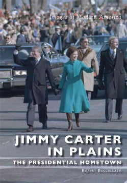 Jimmy Carter in Plains: The Presidential Hometown (Paperback)