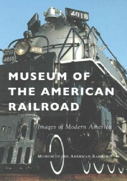 Museum of the American Railroad (Paperback)