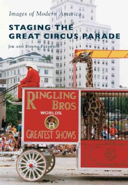Staging the Great Circus Parade (Paperback)
