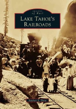 Lake Tahoe's Railroads (Paperback)