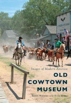 Old Cowtown Museum (Paperback)