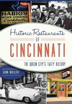 Historic Restaurants of Cincinnati: The Queen City's Tasty History (Paperback)