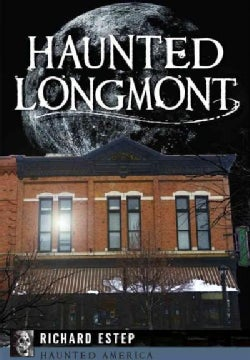 Haunted Longmont (Paperback)
