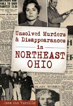 Unsolved Murders & Disappearances in Northeast Ohio (Paperback)