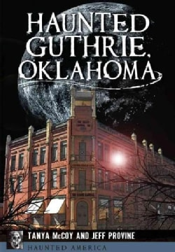 Haunted Guthrie, Oklahoma (Paperback)