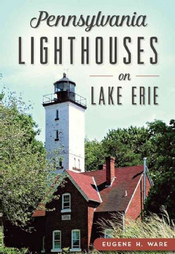 Pennsylvania Lighthouses on Lake Erie (Paperback)