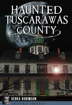 Haunted Tuscarawas County, Ohio (Paperback)