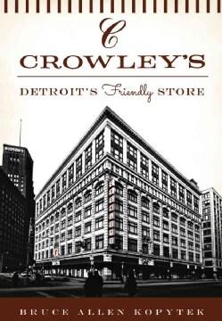 Crowley's: Detroit's Friendly Store (Paperback)