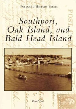 Southport, Oak Island, and Bald Head Island (Paperback)
