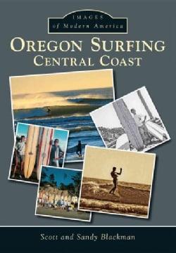 Oregon Surfing: Central Coast (Paperback)