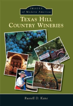Texas Hill Country Wineries (Paperback)