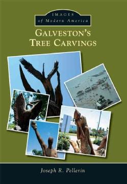 Galveston's Tree Carvings (Paperback)