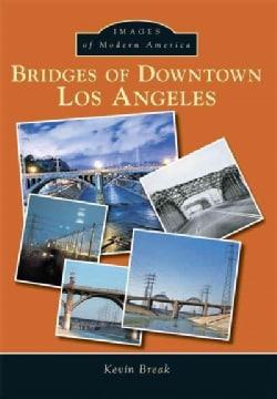 Bridges of Downtown Los Angeles (Paperback)