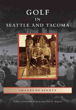 Golf in Seattle and Tacoma (Paperback)