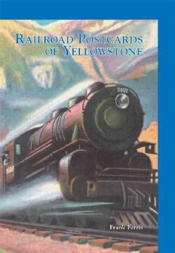 Railroad Postcards of Yellowstone (Paperback)