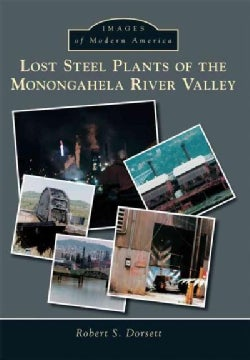 Lost Steel Plants of the Monongahela River Valley (Paperback)