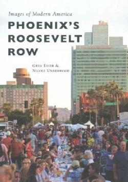 Phoenix's Roosevelt Row (Paperback)