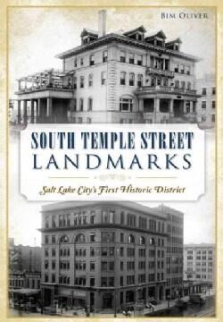 South Temple Street Landmarks: Salt Lake Citys First Historic District (Paperback)