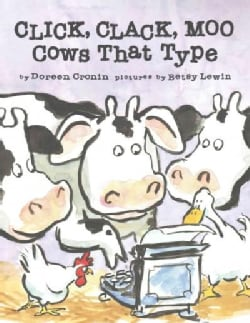 Click, Clack Moo: Cows That Type and Other Barnyard Stories