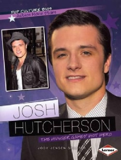 Josh Hutcherson: The Hunger Games' Hot Hero (Paperback)