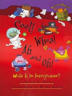 Cool! Whoa! Ah and Oh!: What Is an Interjection? (Paperback)