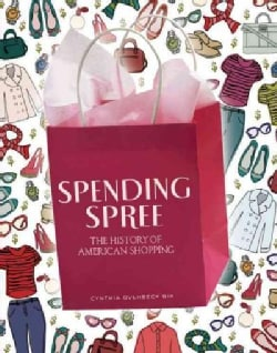 Spending Spree: The History of America Shopping (Hardcover)