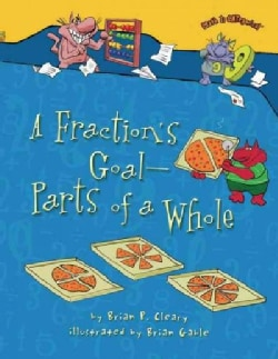 A Fraction's Goal - Parts of a Whole (Paperback)