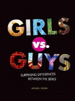 Girls vs. Guys: Surprising Differences Between the Sexes (Hardcover)