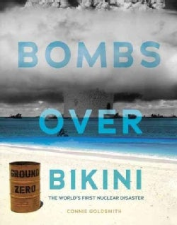 Bombs over Bikini: The World's First Nuclear Disaster (Hardcover)